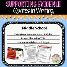 Supporting Quotes QUOTES as Supporting Evidence Middle School by Write On with Jamie 85