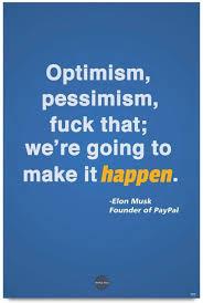 Optimism Quotes Beauteous Optimism Quote By Elon Musk Paper Print Quotes Motivation