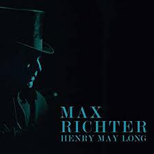 <b>Max Richter</b>/Soundtrack - <b>Henry</b> May Long - Amazon.com Music
