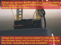 garage door sensors have been improperly installed