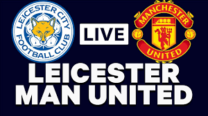 Leicester City vs Manchester United Live Premier League Match Man Utd  Leicester Live Streaming 2020 - YouTube