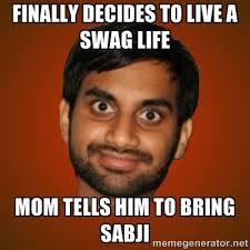 FINALLY DECIDES TO LIVE A SWAG LIFE MOM TELLS HIM TO BRING SABJI ... via Relatably.com