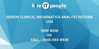 Senior Clinical Informatics Analyst Resume Hire It People