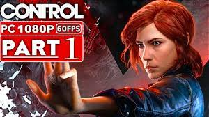 CONTROL Gameplay Walkthrough Part 1 ...