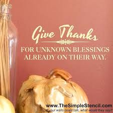 Give Thanks Unknown Blessings Are Their Way Vinyl Wall Words
