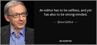 Quotes Editor Gorgeous Robert Gottlieb Quote An Editor Has To Be Selfless And Yet Has Also