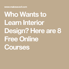 Interior Design Online Degree Accredited Cool Who Wants To Learn Interior Design Here Are 48 Free Online Courses