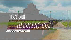 4K FILM _ TOÀN CẢNH THÀNH PHỐ HUẾ FLYCAM - YouTube