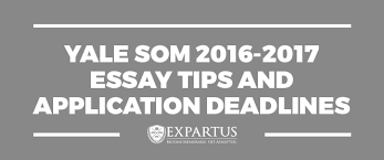 yale som essay tips and application deadlines