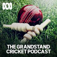 The Grandstand Cricket Podcast