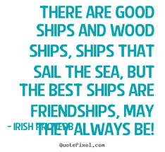 Irish Quotes About Life Irish Proverb poster quote There are good ships and wood ships 69