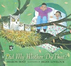 Did My Mother Do That? by Sharon Holt: 9780763646851 |  PenguinRandomHouse.com: Books