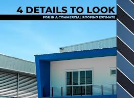 4 Details To Look For In A Commercial Roofing Estimate
