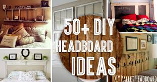 50 outstanding diy headboard ideas to e up your bedroom