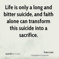 Beautiful Suicide Quotes Best of Franz Liszt Faith Quotes QuoteHD