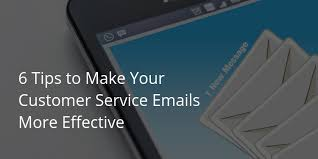 6 Tips To Make Your Customer Service Emails More Effective