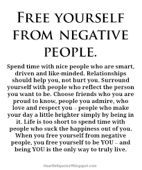 Surround Yourself With People Quotes Best of Free Yourself From Negative People Heartfelt Love And Life Quotes