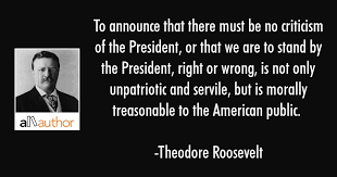 Theodore Roosevelt Quotes Adorable To Announce That There Must Be No Criticism Quote