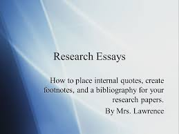 research essays how to place internal quotes create footnotes research essays how to place internal quotes create footnotes and a bibliography for your