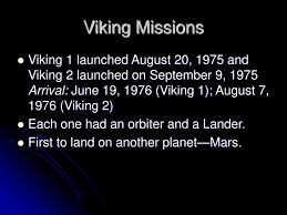 Image result for Viking 1 was launched on August 20, 1975, and arrived at Mars on June 19, 1976.