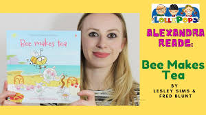 Alexandra reads: BEE MAKES TEA by Lesley Sims und Fred Blunt - YouTube