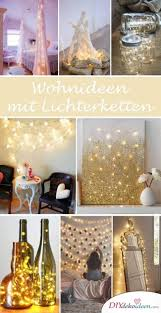 21 Tolle Und Stimmungsvolle Diy Wohndeko Ideen Mit Lichterketten