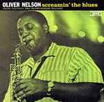 <b>Oliver Nelson</b> With Eric Dolphy: <b>Screamin</b>' the Blues
