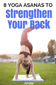 yoga is notorious for helping to ease back pain these yoga asanas to strengthen your