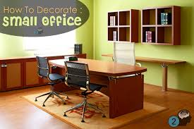 how to decorate office. Ways To Decorate Office. An How Small Office - 2minds Design A