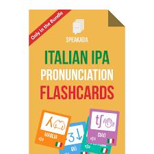 Italian is also fairly phonetic. Italian Pronunciation Guide Italian Ipa Flashcards Speakada