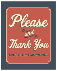 thank you one word or two there are two little special words that will open any door with ease