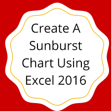 Create A Sunburst Chart Using Excel 2016 Sheetzoom Learn Excel