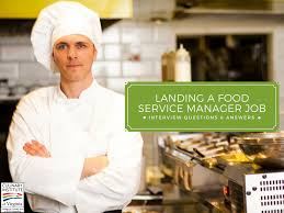 Landing A Job As A Food Service Manager Interview Questions Answers