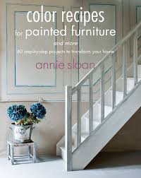 color ideas for painting furniture. Color Recipes For Painted Furniture And More: 40 Step-by-step Projects To Transform Your Home: Annie Sloan: 9781908862778: Amazon.com: Books Ideas Painting