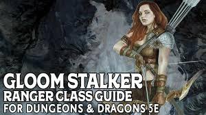 Ranger D D Gloom Stalker Ranger Guide For Dungeons And Dragons 5e