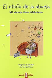 El otoño de la abuela : mi abuela tiene Alzheimer: Ballhaus, Verena; Martín  Piñeiro, María Dolores; Mueller, Dagmar: 9788493551407: Amazon.com: Books