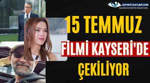 15 Temmuz Filmi Kayseri'de Çekiliyor - Genel - Kayseri Olayları