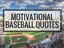 40 Motivational Baseball Quotes Ballplayer Plus