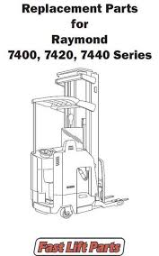 raymond forklift parts replacement parts shop now fast lift raymond 7400 7420 7440 series catalog line drawing