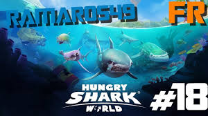 hungry shark world ep fr hd j adore ce jeux est enorme  hungry shark world ep18 fr hd j adore ce jeux est enorme