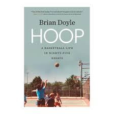 hoop a basketball life in ninety five essays hardcover brian  hoop a basketball life in ninety five essays hardcover brian doyle