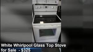 Appliances Tampa White Whirlpool Glass Top Stove For Sale 325 Tampa Fl Youtube