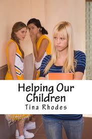 Amazon.com: Helping Our Children: Children (9781493505401): Rhodes, Tina:  Books