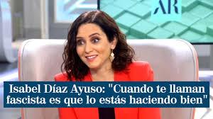 """Isabel Díaz Ayuso: """"Cuando te llaman fascista es que lo estás haciendo  bien"""" - YouTube"""