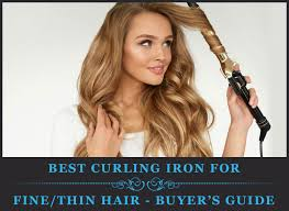 best curling iron for fine thin hair er s guide 2019