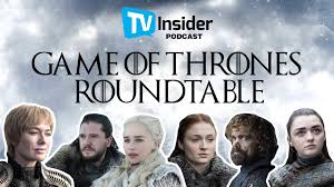 tv insider podcast take a deep dive into game of thrones with our roundtable discussion