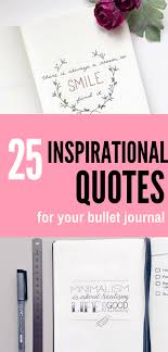 Journal Quotes Interesting 48 Inspirational Quotes For Your Bullet Journal