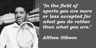 「Althea Gibson words」の画像検索結果