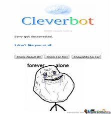 Cleverbot by AllenBeka - Meme Center via Relatably.com