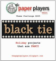 Black Tie Theme The Paper Players Pp225 Black Tie Theme Challenge From Nance